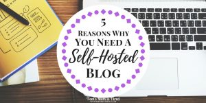 5 Reasons Why You Need a Self-Hosted Blog