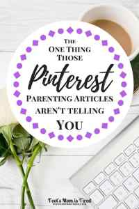 The One Thing Those Pinterest Parenting Articles Aren't Telling You | You're here looking up DIYs, kids activities, parenting advice and tips, but there's something they're not telling you.