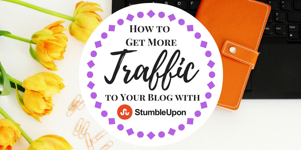 How to Get More Traffic to Your Blog with StumbleUpon