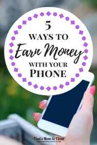 5 Ways to Earn Money with Your Phone | Here are 5 apps to make extra money while your kids nap or play!
