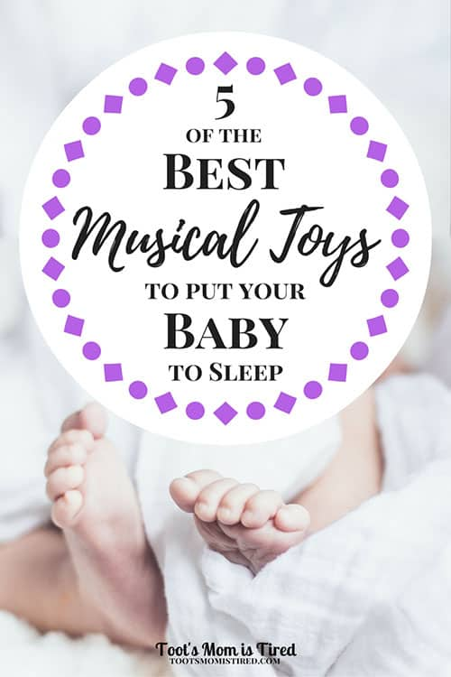5 of the Best Musical Toys to Put Your Baby to Sleep