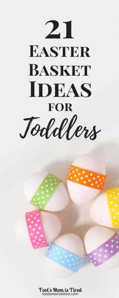 21 Easter Basket Ideas For Toddlers Toot S Mom Is Tired