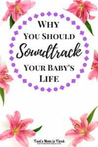 Why You Should Soundtrack Your Baby's Life | Parenting tips, babylife, mom hacks, mom hack, momhack, babyhack, baby hacks, how to get your baby to sleep, how to get your baby on a daily routine, toddler hacks, how to get your toddler on a daily routine