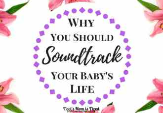 How to Soundtrack Your Baby's Life