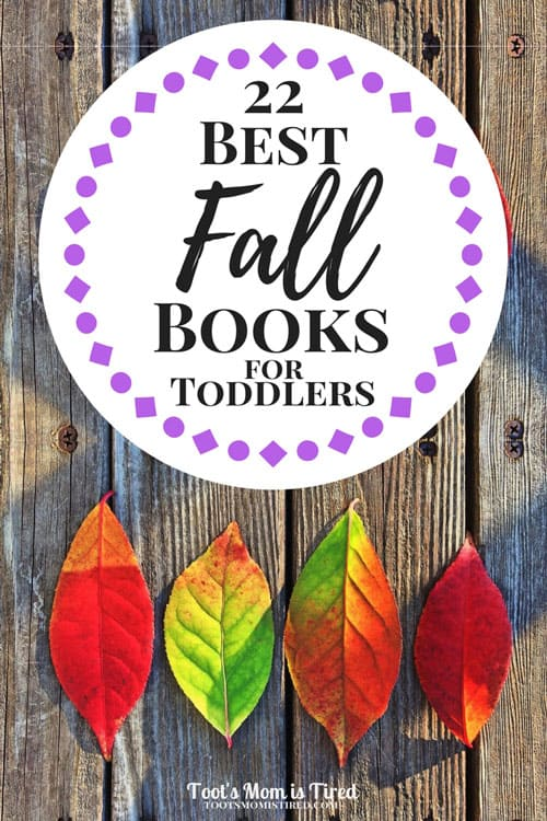 22 of the Best Fall Books for Toddlers   autumn, babies, reading, book recommendations, two year olds, one year olds, three year olds, preschoolers, pumpkins, leaves, halloween, thanksgiving, parenting, motherhood, toddlerhood, mom hacks