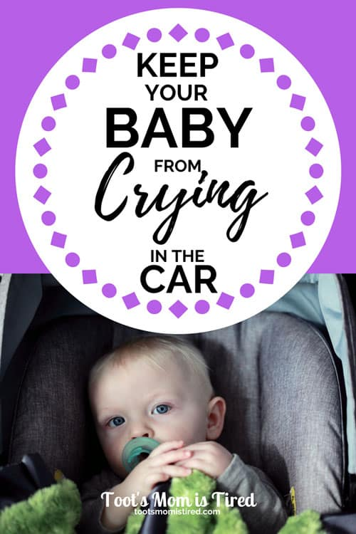 How to Keep Your Baby or Toddler from Crying in the Car | stop crying in the car with these parenting tips, baby cries in the car, screaming in the car, toddler screams in the car, newborn, month old, one year old, two year old, #momhacks #parenting #babies #toddlers