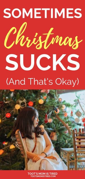 Sometimes Christmas Sucks and That's Okay | Dealing with loss around the holidays, hard times, broke on Christmas, stressful Christmas, not a jolly Christmas, dealing with family issues during the holidays #Christmas #Christmas2018