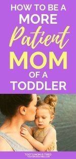 How to be a More Patient Mom of a Toddler | Learn to be more patient with your toddler, patience can be learned and practiced as a skill. #motherhood #parenting #toddlers #momlife #patience