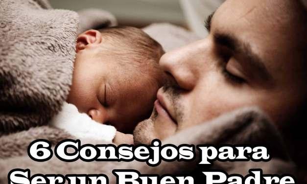 Los mejores 6 consejos para ser un buen padre