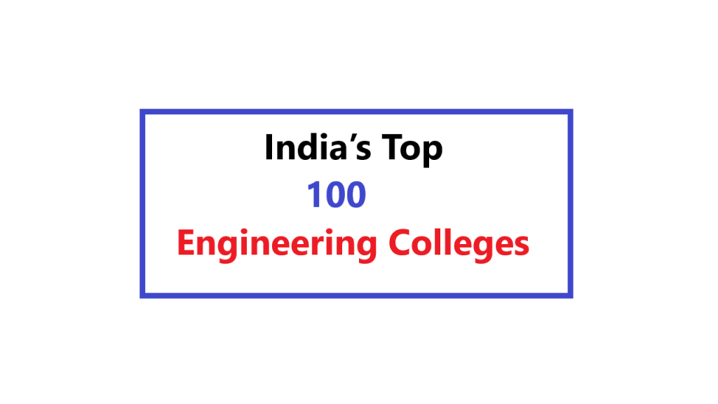 India's Top 100 Engineering Colleges
