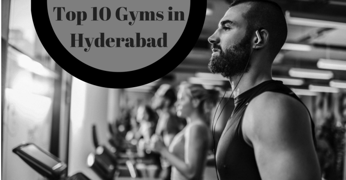 Top 10 Gyms in Hyderabad