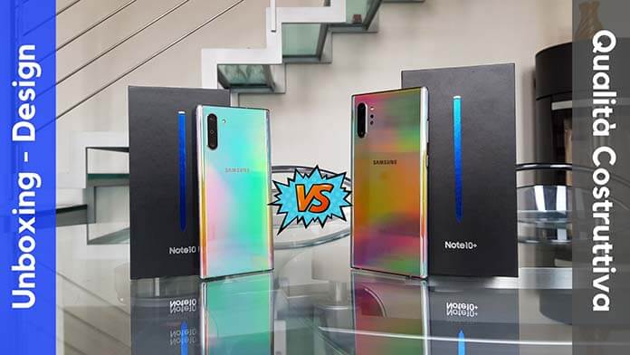 Samsung Galaxy Note 10 vs Note 10+ Unboxing Design Qualità Costruttiva