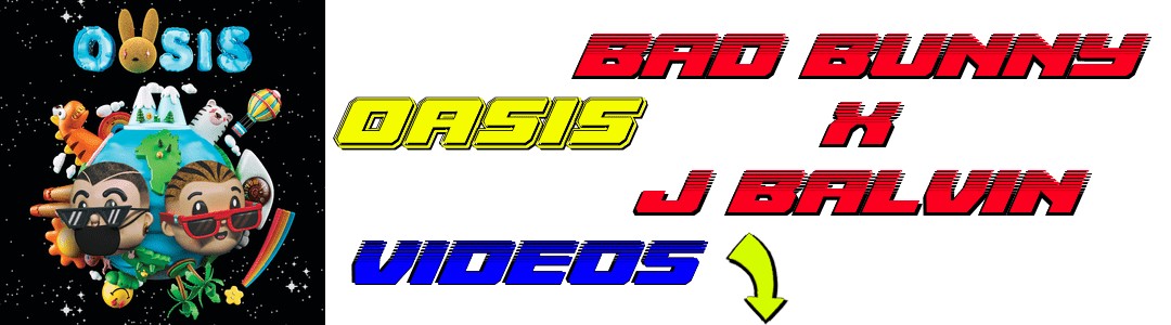 Oasis Bad Bunny J Balvin