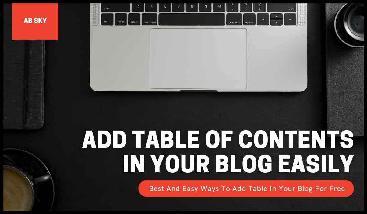 How To Add Table Of Contents In Your Blog For Free