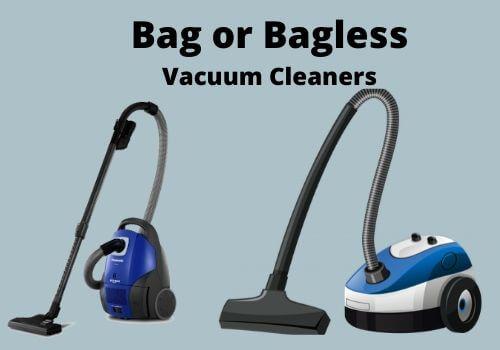 Bag or Bagless Vacuum Cleaners