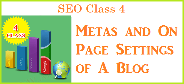 SEO Class 4 – Metas and On Page Settings of A Blog