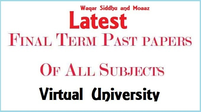 Free VU Final Term Past Papers of Moaaz and Waqar Siddhu Latest