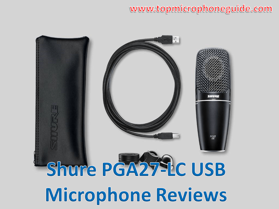 Shure PGA27 LC USB Microphone Reviews