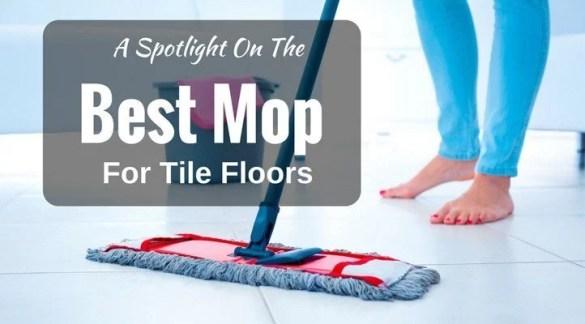 Best Mop for Tile Floors – Top 10 Best Floor Mop By Expert