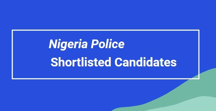 Nigeria Police Shortlisted Candidates 2020/2021 | Download PDF List