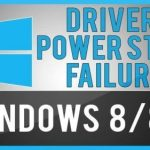How to Fix Driver Power State Failure Error in Windows OS
