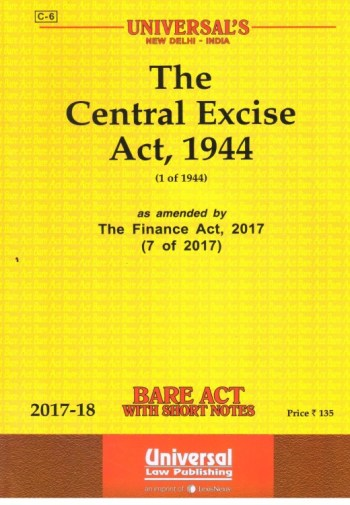 The Central Excise Act, 1944, Edition : 2017
