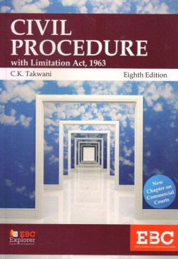 Civil Procedure with Limitation Act , 1963, by C. K. Takwan