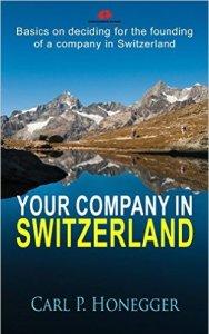 Your company in Switzerland Basics on deciding for the founding of a company in Switzerland.