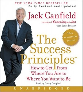 The Success Principles(TM) - 10th Anniversary Edition CD How to Get from Where You Are to Where You Want to Be