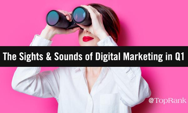 Q1 Digital Marketing Recap