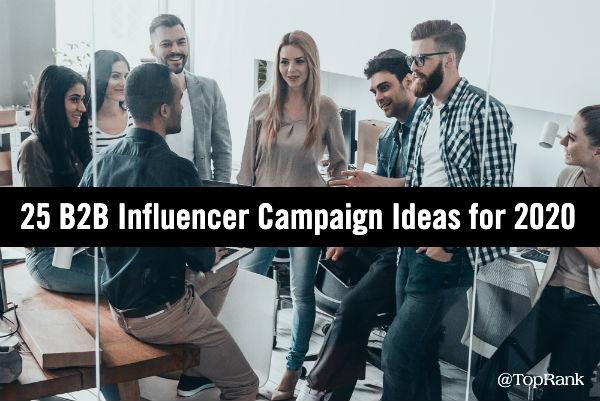 B2B Influencer Marketing Campaign Ideas