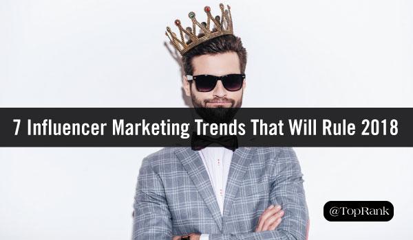 Influencer Marketing Trends 2018