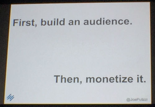 First Build an Audience Then Monetize It - Authority Rainmaker 2015