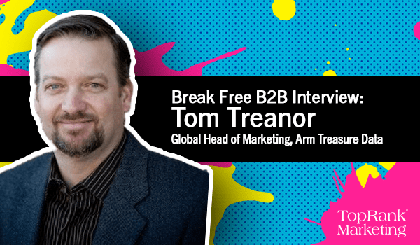 Break Free B2B Marketing Interview with Tom Treanor