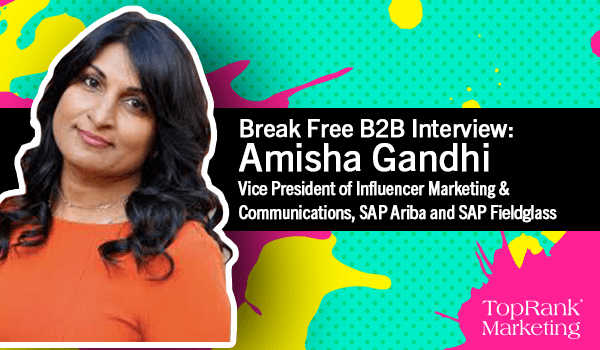 Break Free B2B Interview with Amisha Gandhi