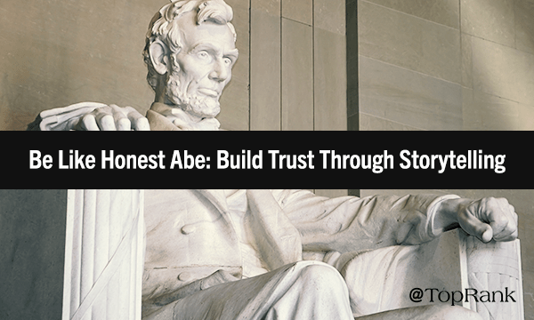 How to Build Trust Through Content Marketing Storytelling