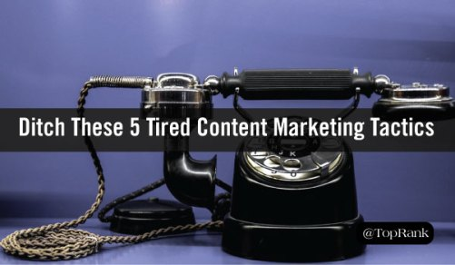 VioPro Marketing Vancouver ditch-5-content-marketing-tactics Our Top 10 Content Marketing Posts of 2017