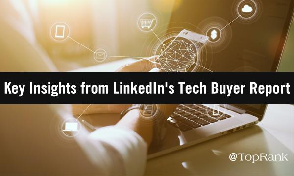 Key Takewaways from LinkedIn's Enlightened Tech Buyer Report