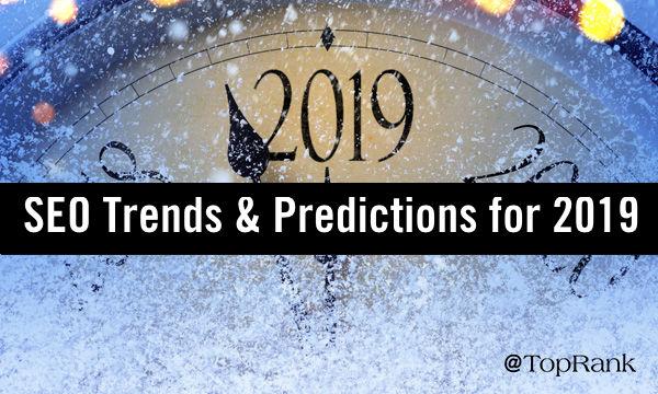 SEO Trends & Predictions 2019