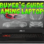 Best Gaming Laptops for the Money 2017 – $500 $1,000 and $1500 Budgets