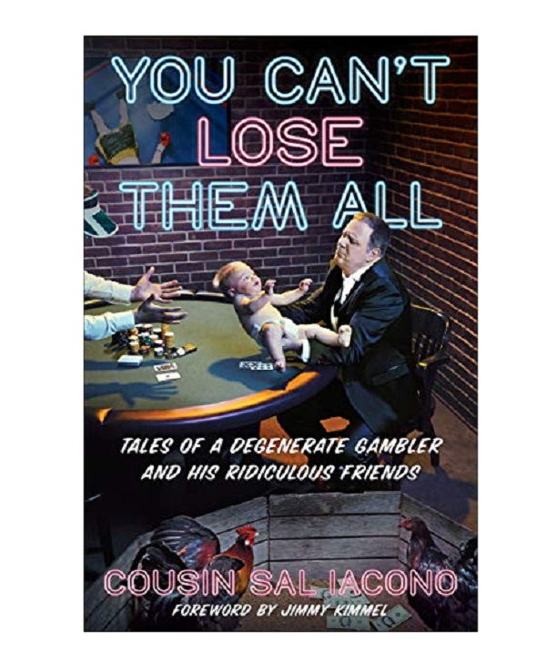You Can't Lose Them All: The Tale Of A Degenerate Gambler And His Ridiculous Friends