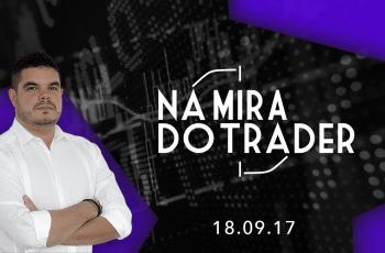 Na Mira do Trader 18/09/2017