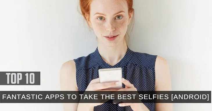 10 Free Photography Android Apps For Great Selfies -