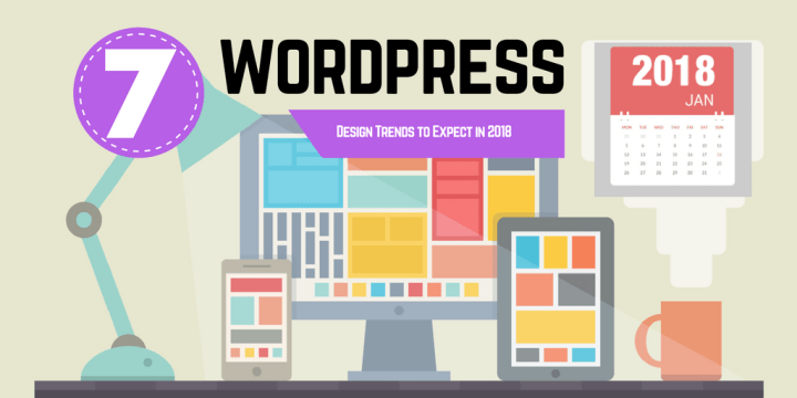 WordPress Trends of 2018 That Every Business Leader Needs to Know - Web Design