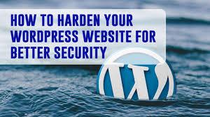 4 Ways to Harden Your WordPress Websites -