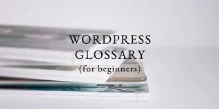 Glossary for WordPress beginners: UPDATE (2018) -