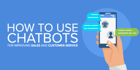 6 Reasons Why an Online Marketing Agency Will Recommend Using Chatbots to Improve Sales - Chatbot