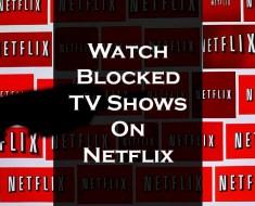 watch-blocked-shows-netflix