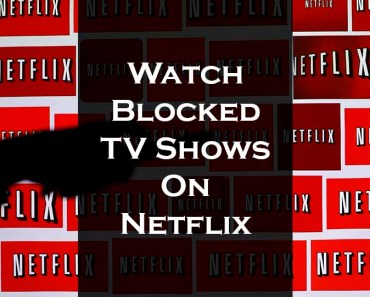 watch-blocked-shows-netflix
