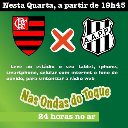 Siga Flamengo x Ponte ao vivo no Toque. Veja como chegar